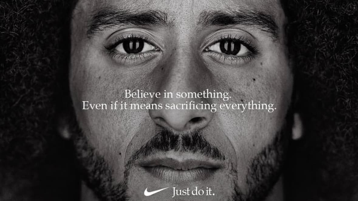 Colin Kaepernick with words 'believe in something even if it means sacrificing everything' over his face