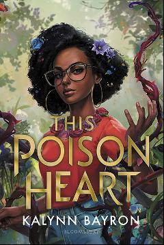 The Poison Heart by Kaylynn Bayron. Photo courtesy of Kaylynn Bayron.